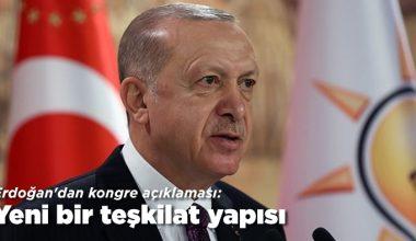 Erdoğan'dan kongre açıklaması: Yeni bir teşkilat yapısı…