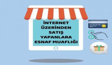 İnternet ortamında yapılan satışlarda esnaf muaflığı